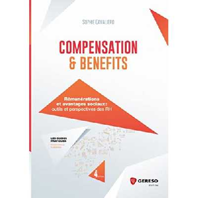 Compensation and benefits: Rémunérations et avantages sociaux : outils et perspectives des RH